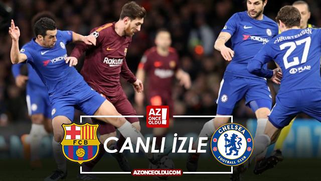 CANLI İZLE - Barcelona Chelsea canlı izle - Barcelona Chelsea şifresiz canlı izle