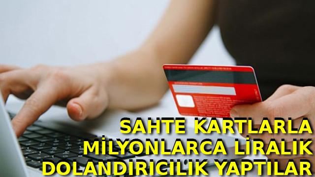 Gaziantep'te sahte kartlarla 10 milyonluk dolandırıcılık yaptılar