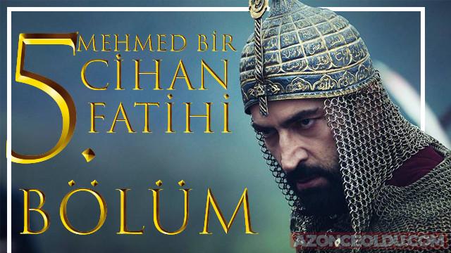Mehmed Bir Cihan Fatihi 5. bölüm izle - Mehmed Bir Cihan Fatihi son bölüm izle