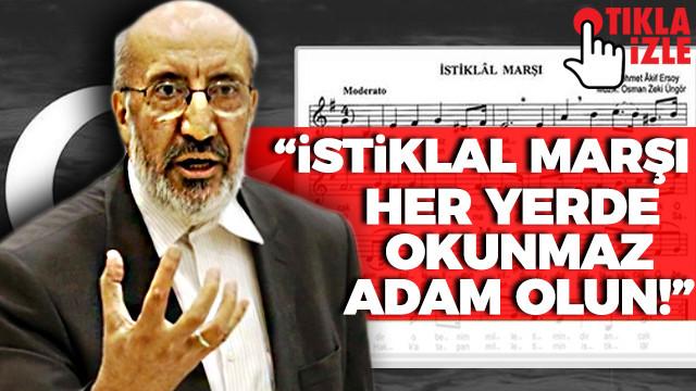 Dilipak: İstiklal Marşı her yerde söylenmez, adam olun insan olun