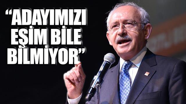 Kılıçdaroğlu: Adayımızı eşim bile bilmiyor