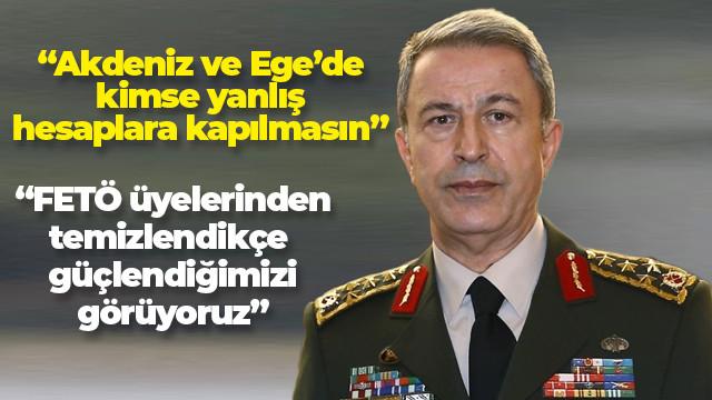Genelkurmay Başkanı Org Akar:Akdeniz'de, Ege'de bir görev olursa gözümüzü kırpmadan yerine getiririz