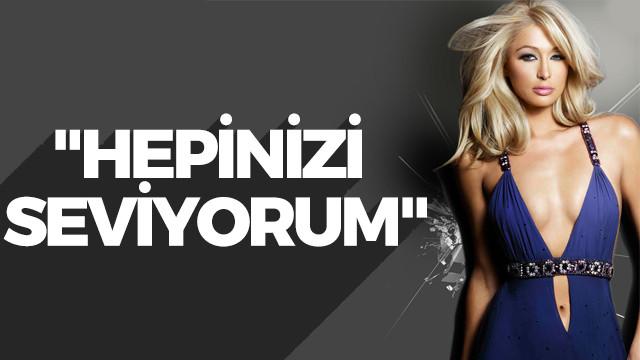 Paris Hilton'dan 'Türkiye' mesajı
