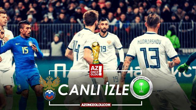 Dünya Kupası izle - Rusya Suudi Arabistan canlı izle - Rusya Suudi Arabistan şifresiz izle