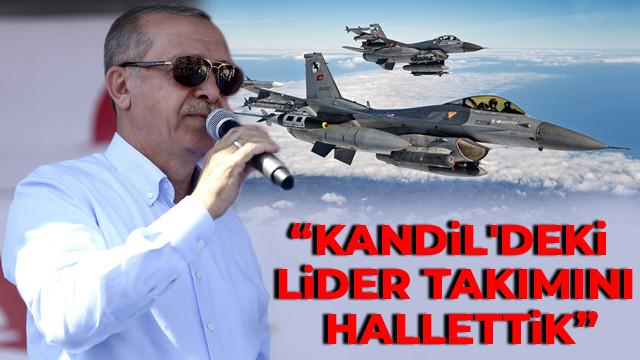 Cumhurbaşkanı Erdoğan: Kandil'de lider takımını hallettik