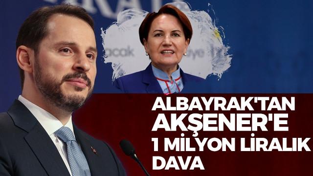 Berat Albayrak'tan Meral Akşener'e 1 milyon liralık dava