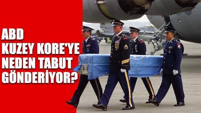 ABD, Kuzey Kore'ye neden tabut gönderiyor?