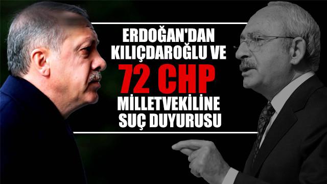 Cumhurbaşkanı Erdoğan, Kılıçdaroğlu ve 72 CHP Milletvekili hakkında suç duyurusunda bulundu