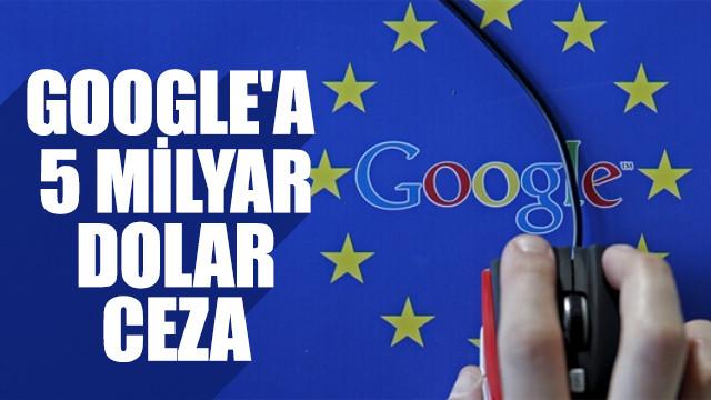 Google'a 5 milyar dolar ceza