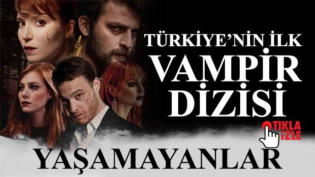Türkiye'nin ilk vampir dizisi