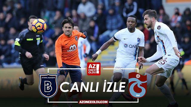 CANLI İZLE - Başakşehir Trabzonspor canlı izle - Başakşehir Trabzonspor şifresiz canlı izle