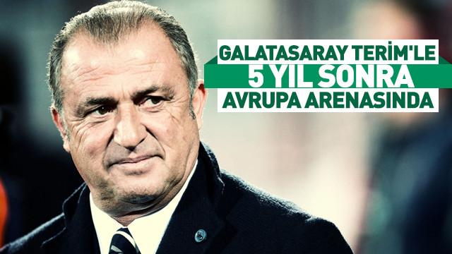 Galatasaray, Terim'le 5 yıl sonra Avrupa arenasında