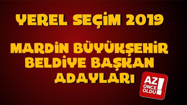 Mardin Büyükşehir Belediye başkan adayları kim oldu? AK Parti CHP Mardin Adayları