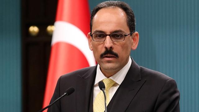 Cumhurbaşkanlığı Sözcüsü İbrahim Kalın: YPG/PYD'ye verilen destek PKK'ya verilen destektir