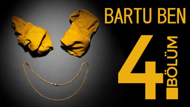 Bartu Ben 4. Bölüm izle - Bartu Ben son bölüm izle