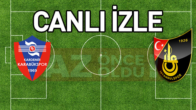 Karabükspor İstanbulspor şifresiz canlı izle - Karabükspor İstanbulspor ücretsiz bedava izle