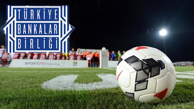 TBB: Futbol kulüplerinin borçlarının bankaya devri söz konusu değil