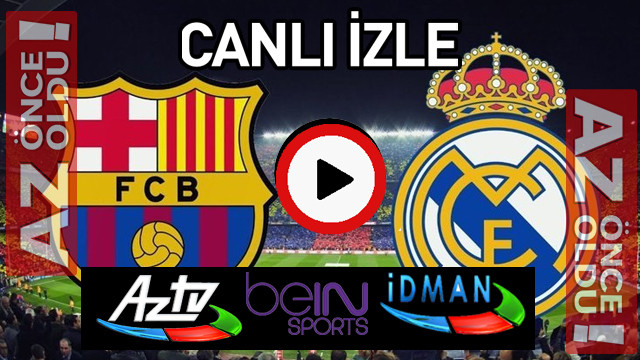 Barcelona Real Madrid maçı canlı izle | Barcelona Real Madrid şifresiz canlı izle