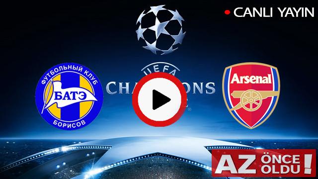 CANLI İZLE | BATE Borisov Arsenal maçı şifresiz canlı izle | BATE Arsenal CANLI İZLE