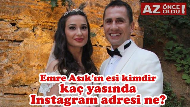 Emre Aşık'ın eşi kimdir, kaç yaşında, Instagram adresi ne?