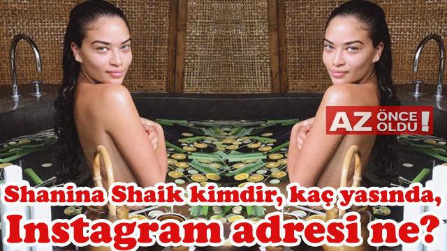 Shanina Shaik kimdir, kaç yaşında, Instagram adresi ne?