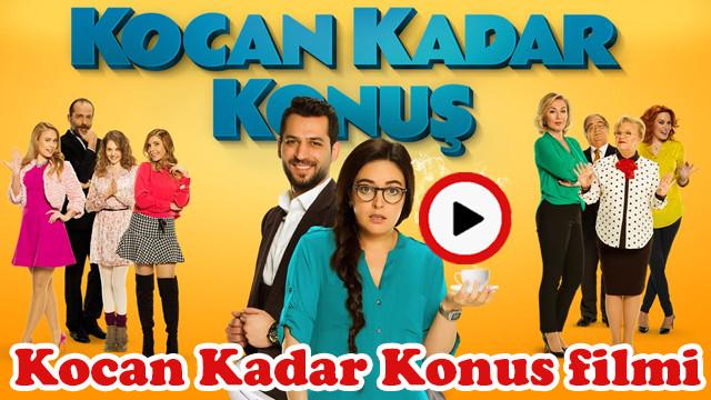 Kocan Kadar Konuş filminin konusu ne, oyuncuları kimler?