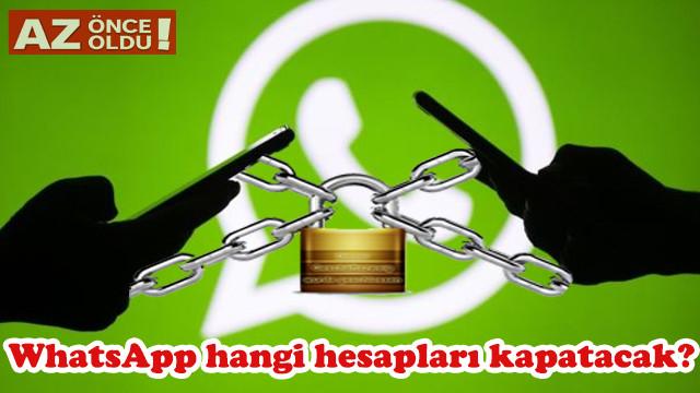 WhatsApp hangi hesapları kapatacak, kapatılan hesaplar nasıl açılır?