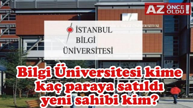 Bilgi Üniversitesi kime, kaç paraya satıldı, yeni sahibi kim?