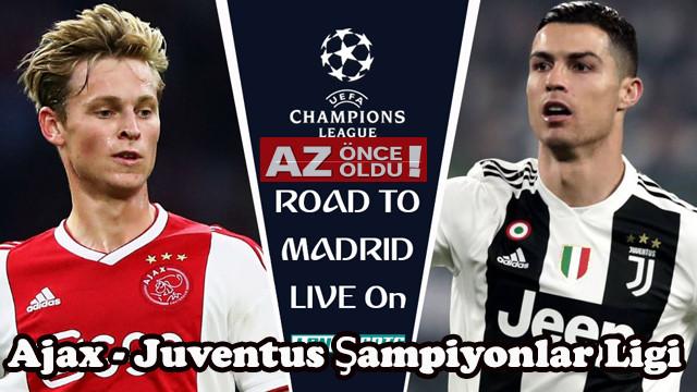 Ajax Juventus maçı ne zaman, saat kaçta, hangi kanalda?