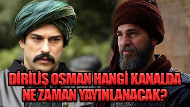 Diriliş Osman hangi kanalda, ne zaman yayınlanacak?