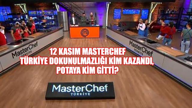12 Kasım MasterChef Türkiye dokunulmazlığı kim kazandı, potaya kim gitti?