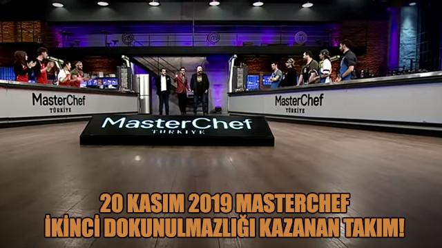 20 Kasım 2019 MasterChef ikinci dokunulmazlığı kazanan takım!