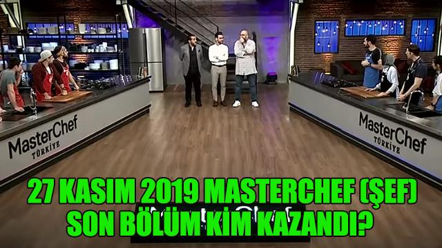 27 Kasım 2019 Masterchef (şef) son bölüm kim kazandı?