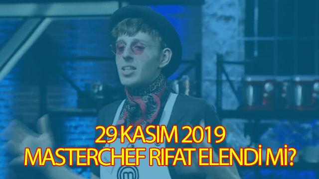 29 Kasım 2019 Masterchef Rıfat elendi mi?