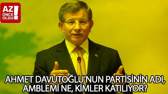 Ahmet Davutoğlu'nun partisinin adı, amblemi ne, kimler katılıyor?