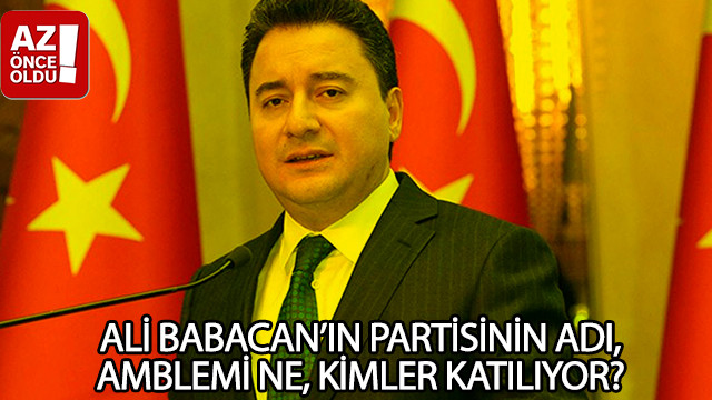 Ali Babacan'ın partisinin adı, amblemi ne, kimler katılıyor?