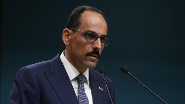 Cumhurbaşkanlığı Sözcüsü Kalın: Türkiye'nin güvenliği Misak-ı Milli'nin ötesinden başlar