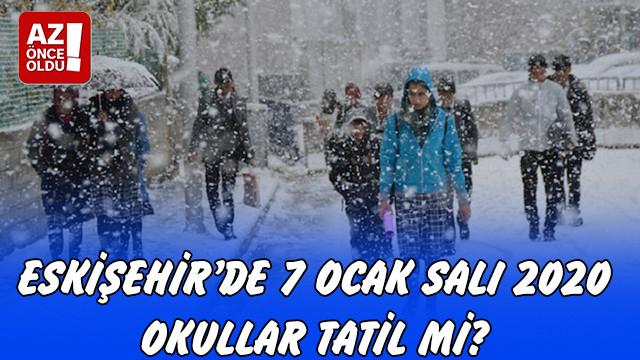 Eskişehir'de 7 Ocak Salı 2020 okullar tatil mi?