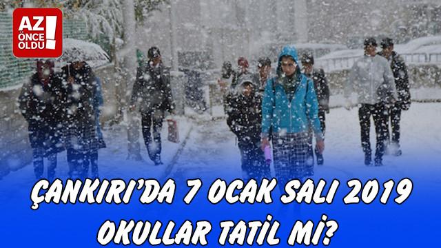 Çankırı'da 7 Ocak Salı 2019 okullar tatil mi?