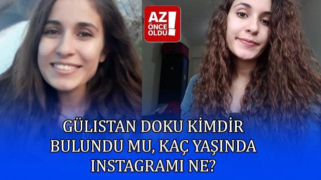 Gülistan Doku kimdir, bulundu mu, kaç yaşında Instagramı ne?