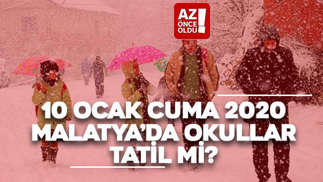 10 Ocak Cuma 2020 Malatya'da okullar tatil mi?