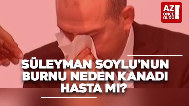 Süleyman Soylu'nun burnu neden kanadı, hasta mı?