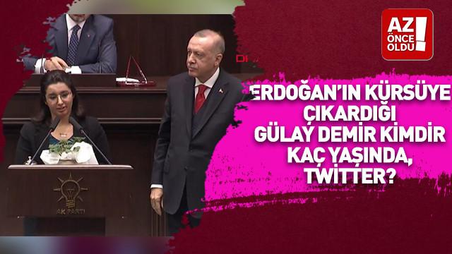 Erdoğan'ın kürsüye çıkardığı Gülay Demir Kimdir, kaç yaşında, Twitter?