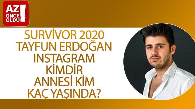 Survivor 2020 Tayfun Erdoğan Instagram, kimdir, annesi kim, kaç yaşında?