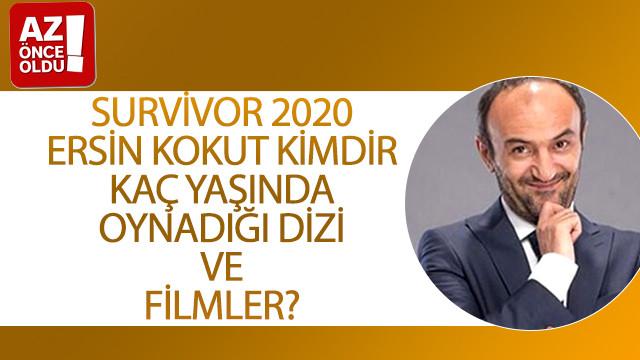Survivor 2020 Ersin Kokut kimdir, kaç yaşında, oynadığı dizi ve filmler?