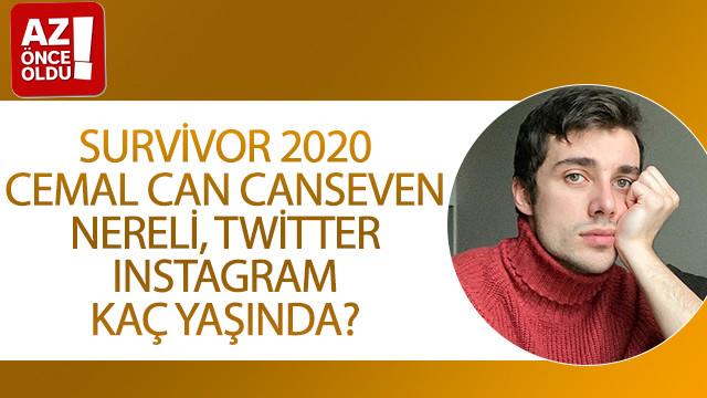 Survivor 2020 Cemal Can Canseven nereli, Twitter, Instagram, kaç yaşında?