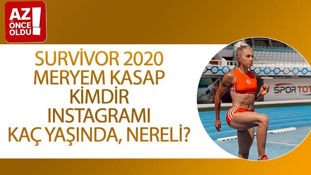 Survivor 2020 Meryem Kasap kimdir, ınstagramı, kaç yaşında, nereli?
