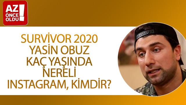 Survivor 2020 Yasin Obuz kaç yaşında, nereli, ınstagram, kimdir?