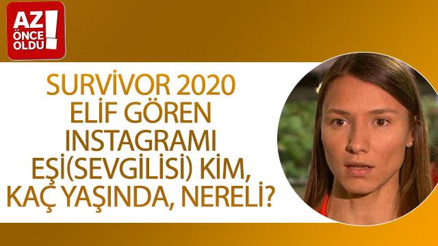 Survivor 2020 Elif Gören Instagramı, eşi(sevgilisi) kim, kaç yaşında, nereli?