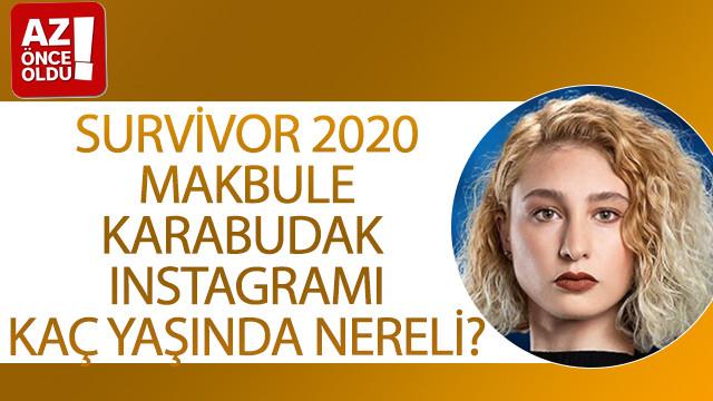 Survivor 2020 Makbule Karabudak Instagramı, kaç yaşında, nereli?